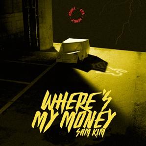 샘김, 싱글 'WHERE'S MY MONEY' 음원 뮤비 공개 ...강력한 카운터 펀치